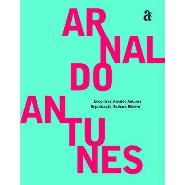Encontros - Arnaldo Antunes - Barbara Ribeiro - 9788579201721