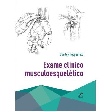 Exame Clínico Musculoesquelético - Hoppenfeld, Stanley - 9788520440360