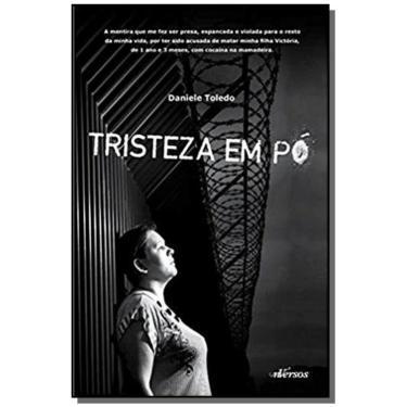 Tristeza Em Pó - Toledo, Daniele - 9788584440795