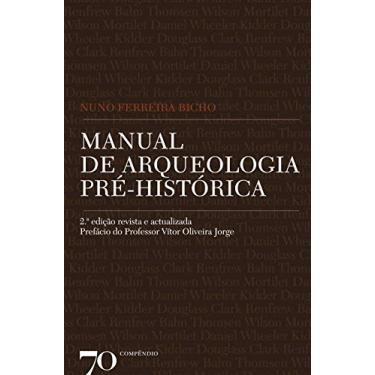 Manual de Arqueologia Pré-Histórica - Capa Comum - 9789724416397