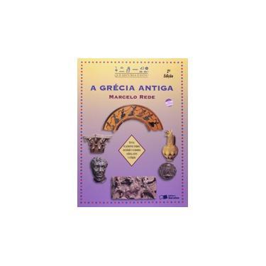 A Grécia Antiga - Que História É Esta ? - 2ª Ed. 2007 - Rede, Marcelo - 9788502030435