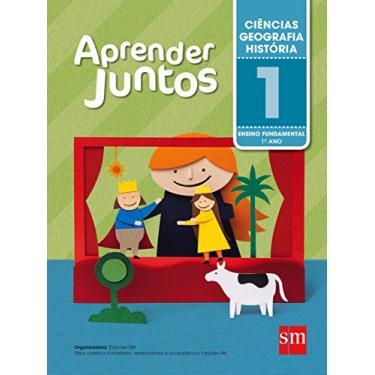 Aprender Juntos - Ciências/Geografia/Historia - 1º Ano - 5ª Ed. 2016 - Silvana Rossi Julio - 9788541814201