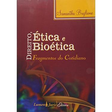 Direito, Etica E Bioetica - Samantha Buglione - 9788537506608