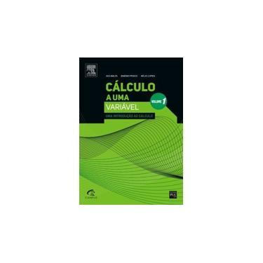 Cálculo A Uma Variável - Uma Introdução ao Cálculo - Vol. 1 - Lopes, Hélio; Malta, Iaci; Pesco, Sinésio - 9788535254563