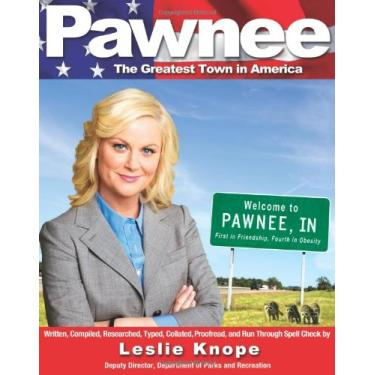 Pawnee: The Greatest Town in America - Leslie Knope - 9781401310646