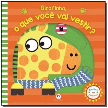 Girafinha, o que você vai vestir? - Ciranda Cultural - 9788538081791