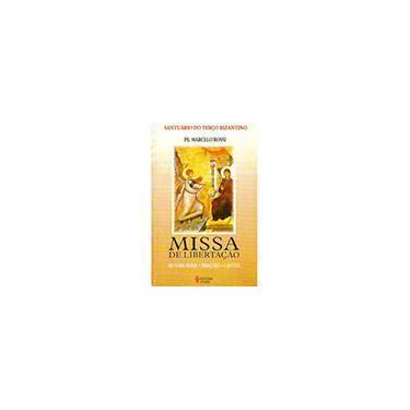 Missa de Libertacao - Rito da Missa -oracoes- - Rossi, Marcelo - 9788532620842