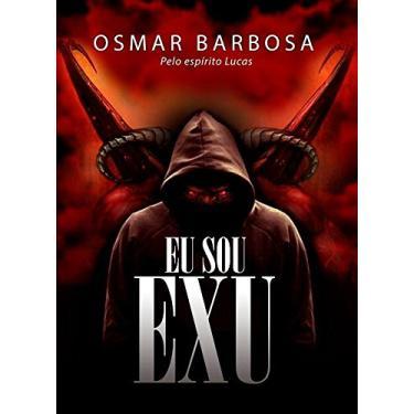Eu Sou Exu - Osmar Barbosa - 9788592620004