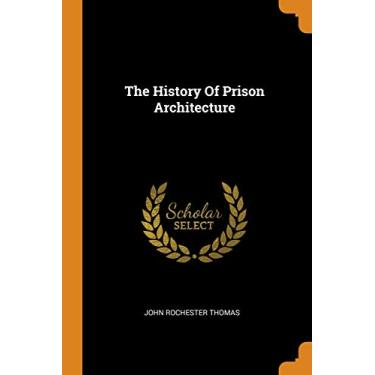The History Of Prison Architecture