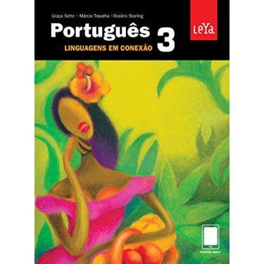 Português - Linguagens Em Conexão - Vol. 3 - Sette, Graça; Starling, Rozário; Travalha, Márcia - 9788581814063