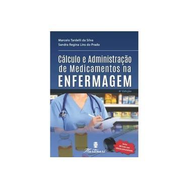 Livro Enfermagem Cálculo e Administração de Medicamentos Atualizado 2021