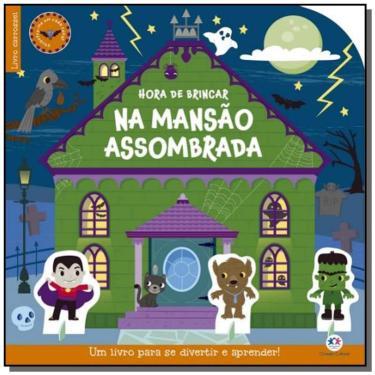 Hora de brincar na mansão assombrada - Ciranda Cultural - 9788538082224