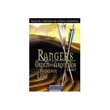 Rangers - Ordem Dos Arqueiros 7 - Resgate de Erak - Flanagan, John - 9788576768630