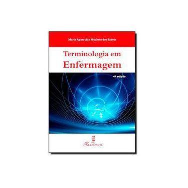 Terminologia Em Enfermagem - 4ª Ed. 2014 - Santos, Maria Aparecida Modesto Dos - 9788581160337