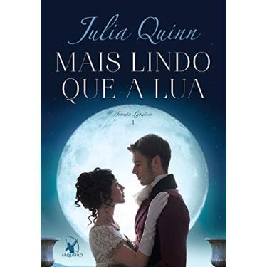 Mais Lindo Que A Lua - Quinn, Julia - 9788580417975