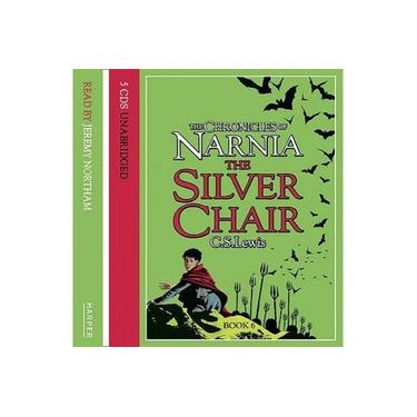 The Silver Chair (The Chronicles of Narnia, Book 6) (The Chronicles of Narnia) [Audio]