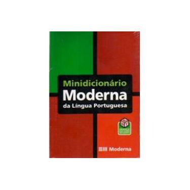 Minidicionário Moderna da Língua Portuguesa - Conforme Nova Ortografia - Kanashiro, Aurea R. - 9788516067274