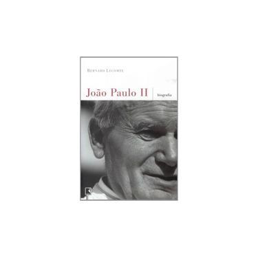 João Paulo II: uma Biografia - Bernard Lecomte, Clóvis Marques - 9788501070081