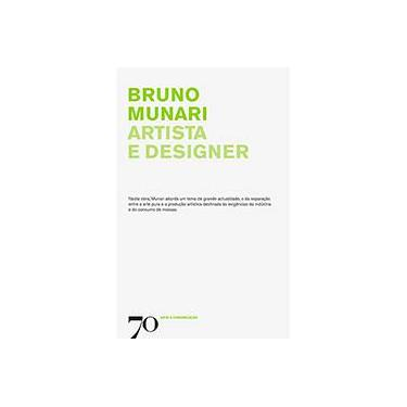 Artista e Designer - Bruno Munari - 9789724416809