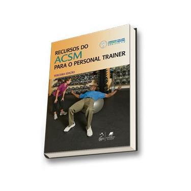 Recursos de Acsm Para o Personal Trainer - 3ª Ed. - Editora Guanabara - 9788527717533