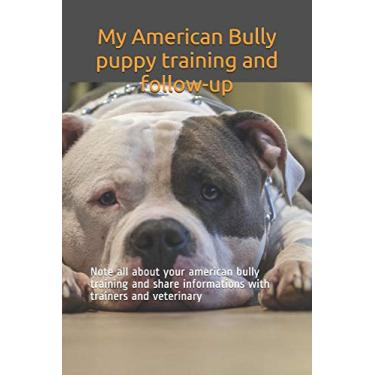Imagem de My American Bully puppy training and follow-up: Note all about your american bully training and share informations with trainers and veterinary