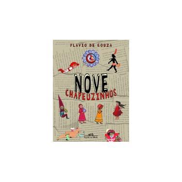Nove Chapeuzinhos - Souza, Flávio De - 9788574063003