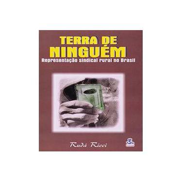 Terra de Ninguém - Representação Sindical Rural no Brasil - Ricci, Rudá - 9788526804708