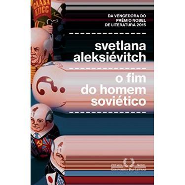 O Fim Do Homem Soviético - Svetlana Aleksiévitch; - 9788535928266