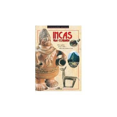 Incas: Vida Cotidiana - David Drew - 9788506074435