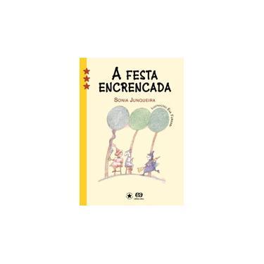 A Festa Encrencada - Col. Estrelinha III - Junqueira, Sonia - 9788508113415