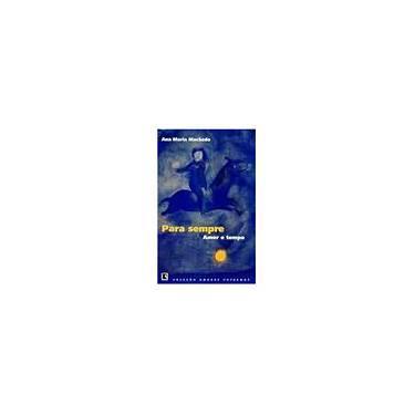 Para Sempre - Coleção Amores Extremos - Capa Comum - 9788501060891