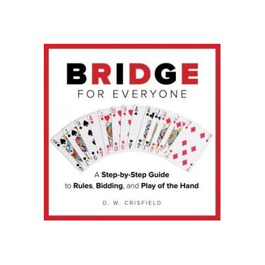 Knack Bridge for Everyone: A Step-By-Step Guide to Rules, Bidding, and Play of the Hand (Knack: Make It Easy (Games & Hobbies))