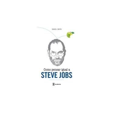 Como Pensar Igual A Steve Jobs - Smith, Daniel - 9788542201802