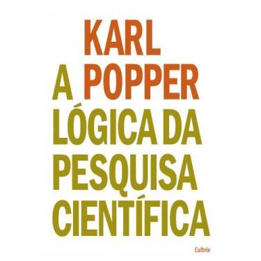 A Lógica da Pesquisa Científica - Karl Popper - 9788531612503