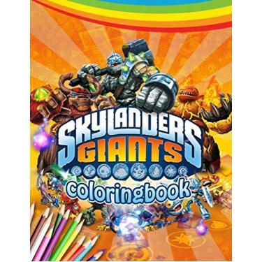 Skylanders Giants Coloring Book: Skylanders Giants Coloring Book: 35 Stunning Images of Skylanders for kids and adults