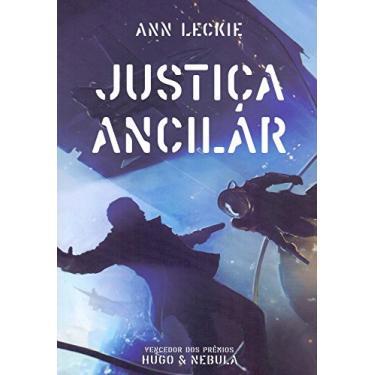 Justiça Ancilar - Ann Leckie - 9788576573968