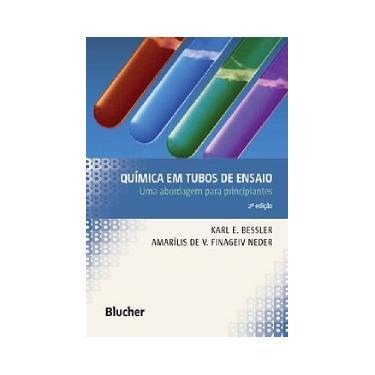 Química em Tubos de Ensaios. Uma Abordagem Para Principiantes - Capa Comum - 9788521205159