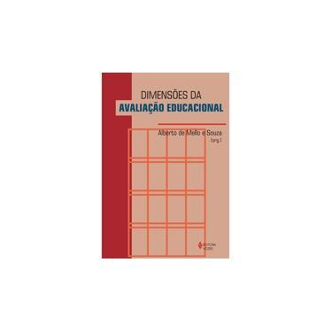 Dimensões da Avaliação Educacional - Alberto De Mello E Souza - 9788532631978