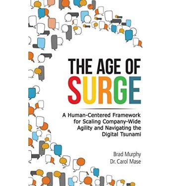 The Age of Surge: A Human-Centered Framework for Scaling Company-Wide Agility and Navigating the of Digital Tsunami