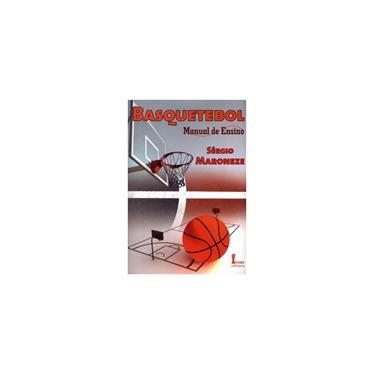 Basquetebol - Manual de Ensino - Maroneze, Sérgio - 9788527412308