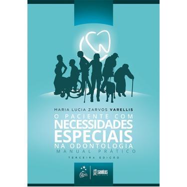Paciente Com Necessidades Especiais na Odontologia, O - Maria Lucia Zarvos Varellis - 9788527730945