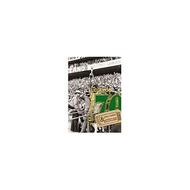 A Memória da Copa de 70 - Salvador, Marco Antonio Santoro; Soares, Antonio Jorge Gonçalves - 9788574962283