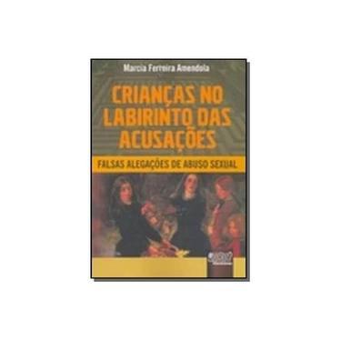Crianças no Labirinto das Acusações - Amendola, Marcia Ferreira - 9788536224626
