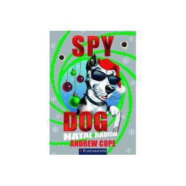 Spy Dog 7 - Natal Radical - Cope, Andrew - 9788539508600