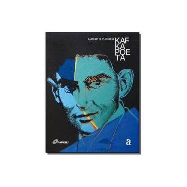 Kafka Poeta - Alberto Pucheu - 9788579201684