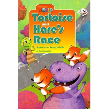 Our World 3 - Tortoise And Hare's Race - Based On An Aesop's Fable - Reader 7 - Zoe Mcloughlin - 9781133730583