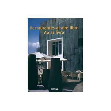 Restaurantes al Aire Libre - Ao Ar Livre - Josep Maria Minguet - 9788496429208
