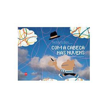 Com A Cabeça Nas Nuvens - Col. Para Entender o Mundo - Diogo Bianki; Ruth Kaufman - 9788541804875