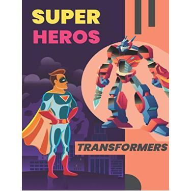 Super Heros & Transformers