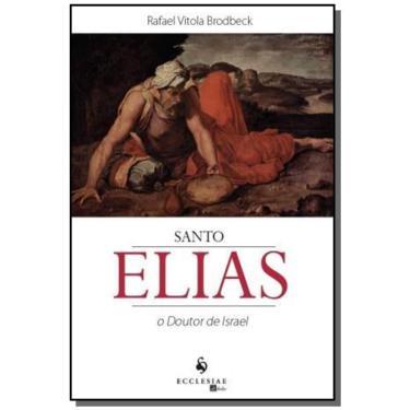 Santo Elias - o Doutor de Israel - Brodbeck, Rafael Vitola - 9788563160188